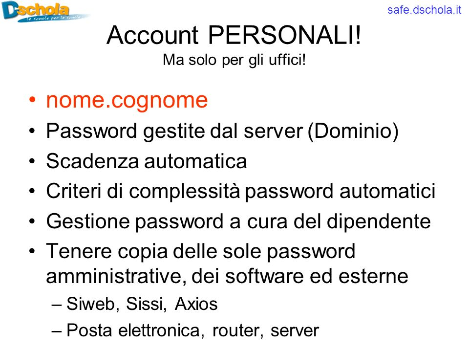 safe.dschola.it Account PERSONALI. Ma solo per gli uffici.