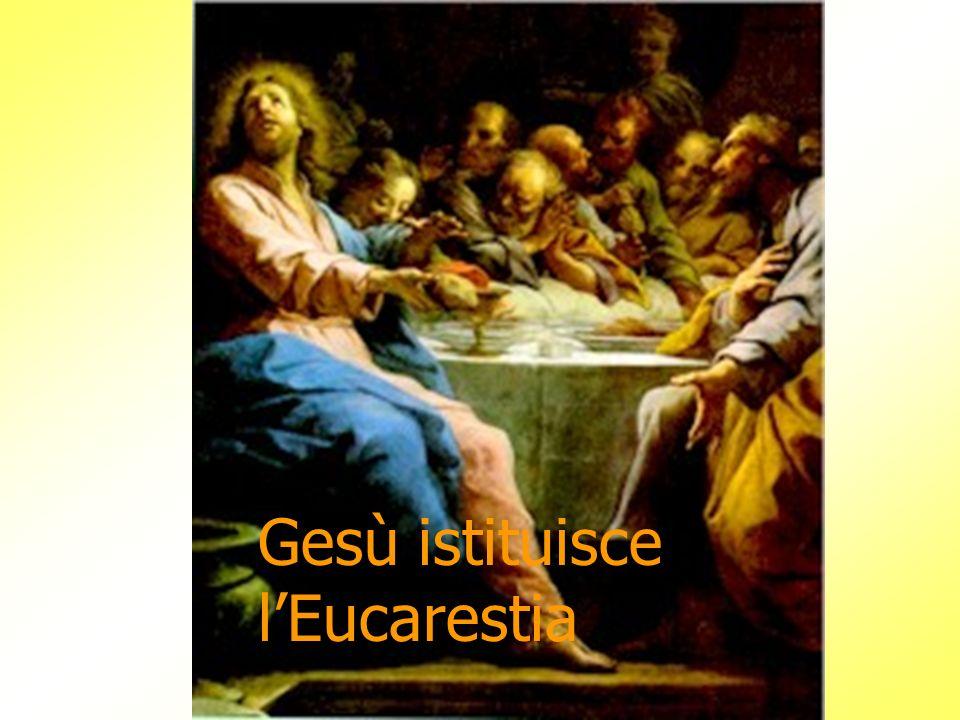 Gesù istituisce lEucarestia