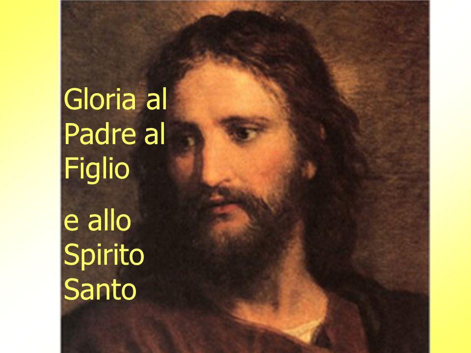 Gloria al Padre al Figlio e allo Spirito Santo