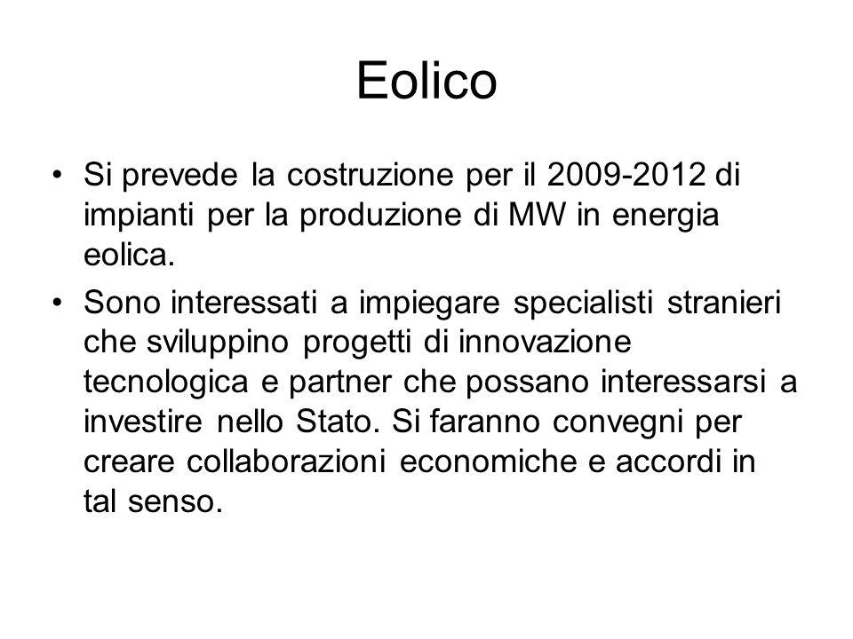 Si prevede la costruzione per il 2009-2012 di impianti per la produzione di MW in energia eolica.