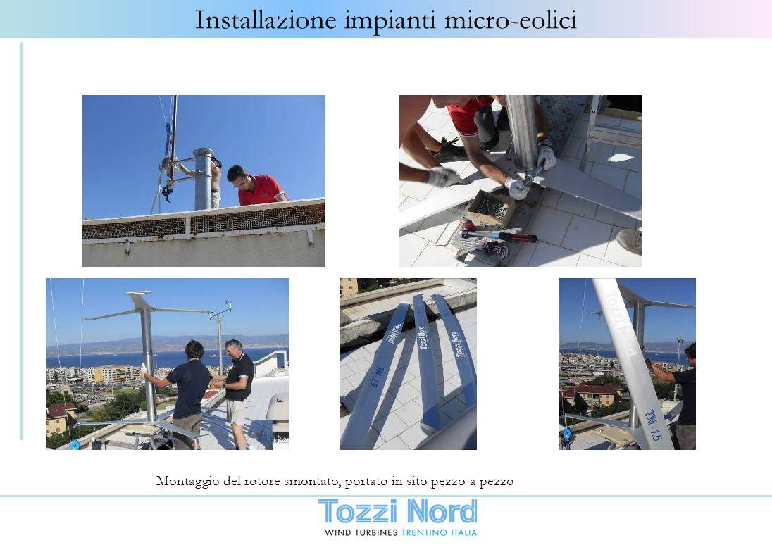 Montaggio del rotore smontato, portato in sito pezzo a pezzo Installazione impianti micro-eolici