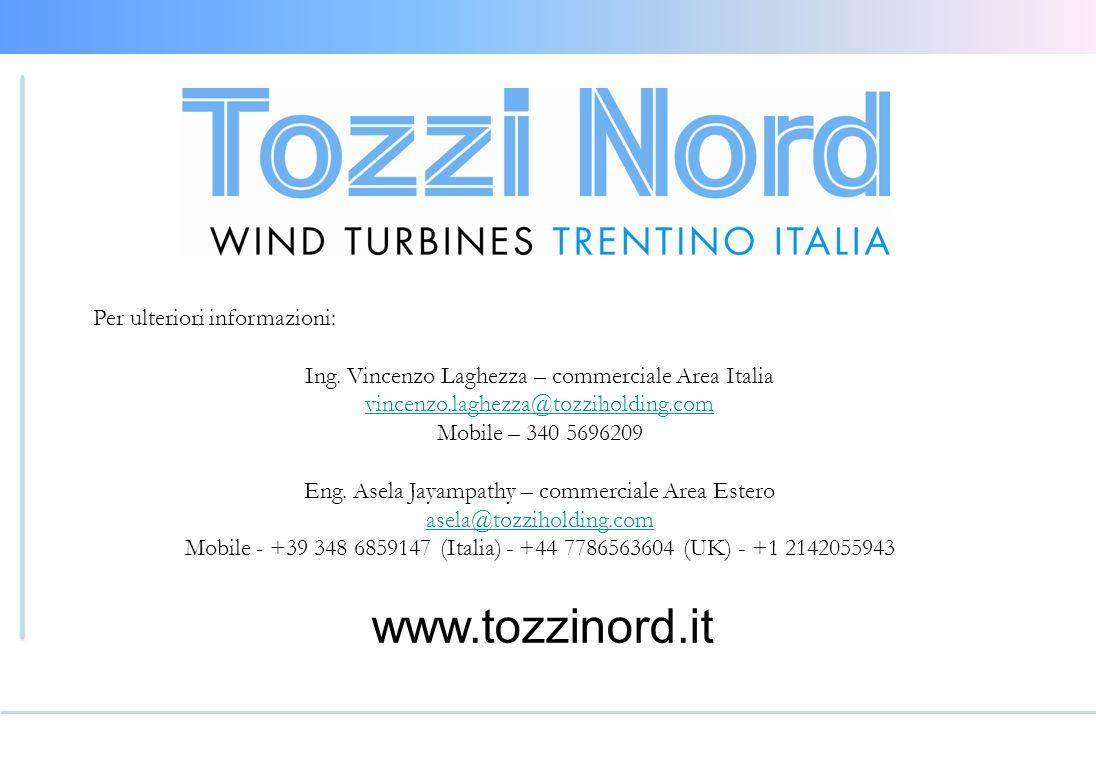 www.tozzinord.it Per ulteriori informazioni: Ing. Vincenzo Laghezza – commerciale Area Italia vincenzo.laghezza@tozziholding.com Mobile – 340 5696209