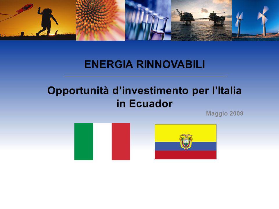 ENERGIA RINNOVABILI Opportunità dinvestimento per lItalia in Ecuador Maggio 2009
