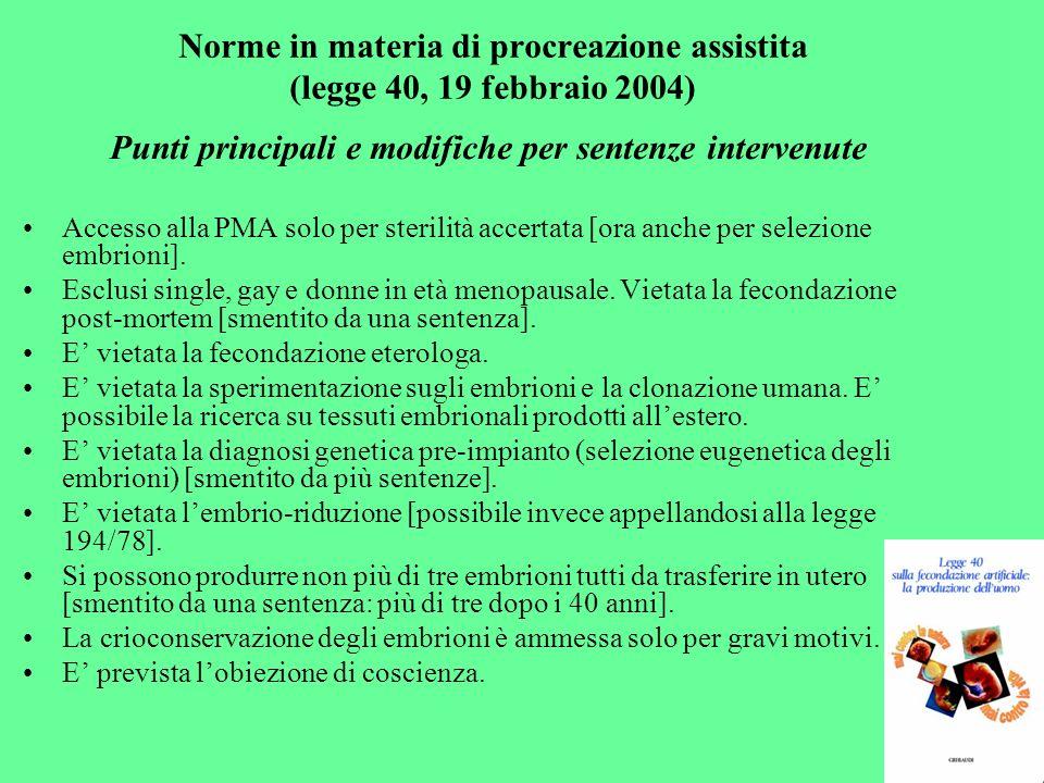 Norme in materia di procreazione assistita (legge 40, 19 febbraio 2004) Punti principali e modifiche per sentenze intervenute Accesso alla PMA solo pe