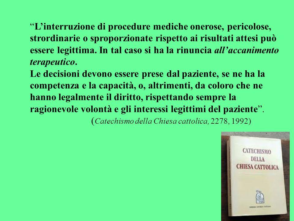 Linterruzione di procedure mediche onerose, pericolose, strordinarie o sproporzionate rispetto ai risultati attesi può essere legittima. In tal caso s