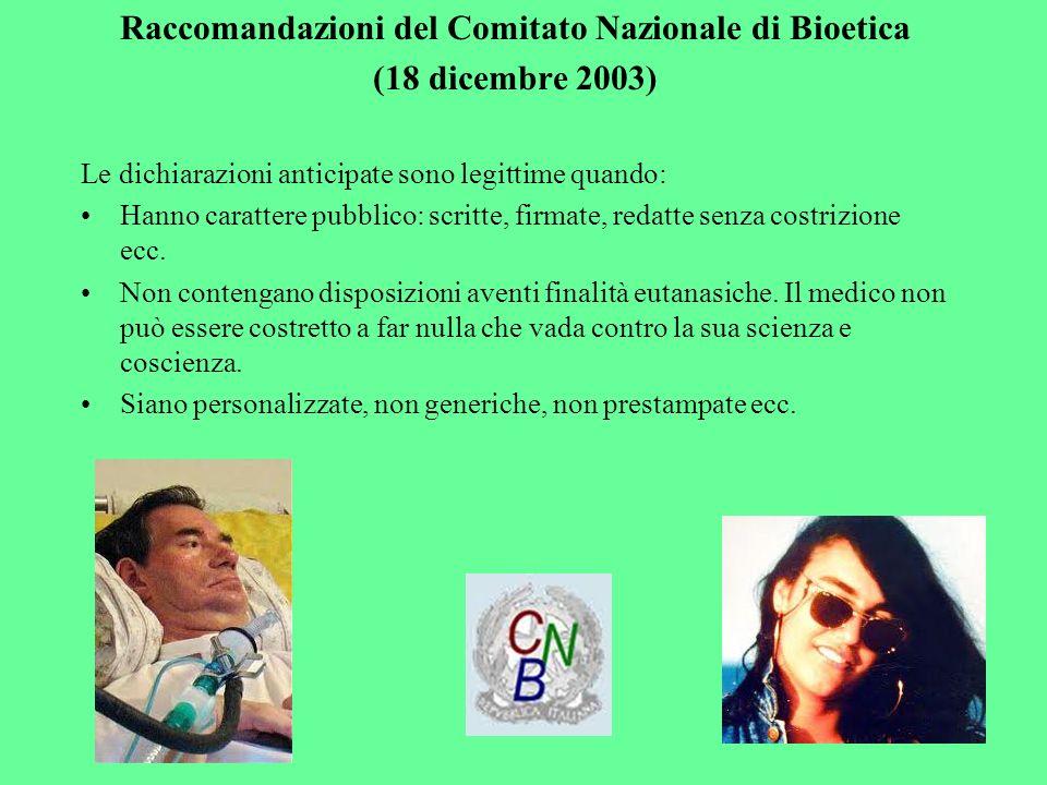 Raccomandazioni del Comitato Nazionale di Bioetica (18 dicembre 2003) Le dichiarazioni anticipate sono legittime quando: Hanno carattere pubblico: scr