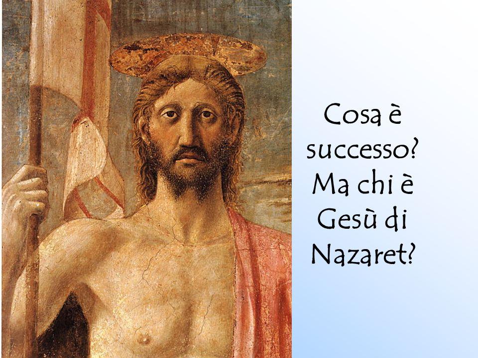 Cosa è successo? Ma chi è Gesù di Nazaret?