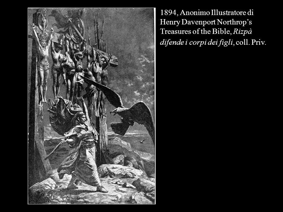 1894, Anonimo Illustratore di Henry Davenport Northrops Treasures of the Bible, Rizpà difende i corpi dei figli, coll. Priv.