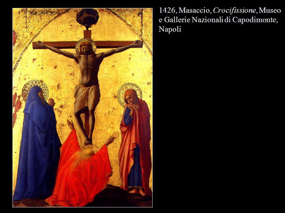 1426, Masaccio, Crocifissione, Museo e Gallerie Nazionali di Capodimonte, Napoli