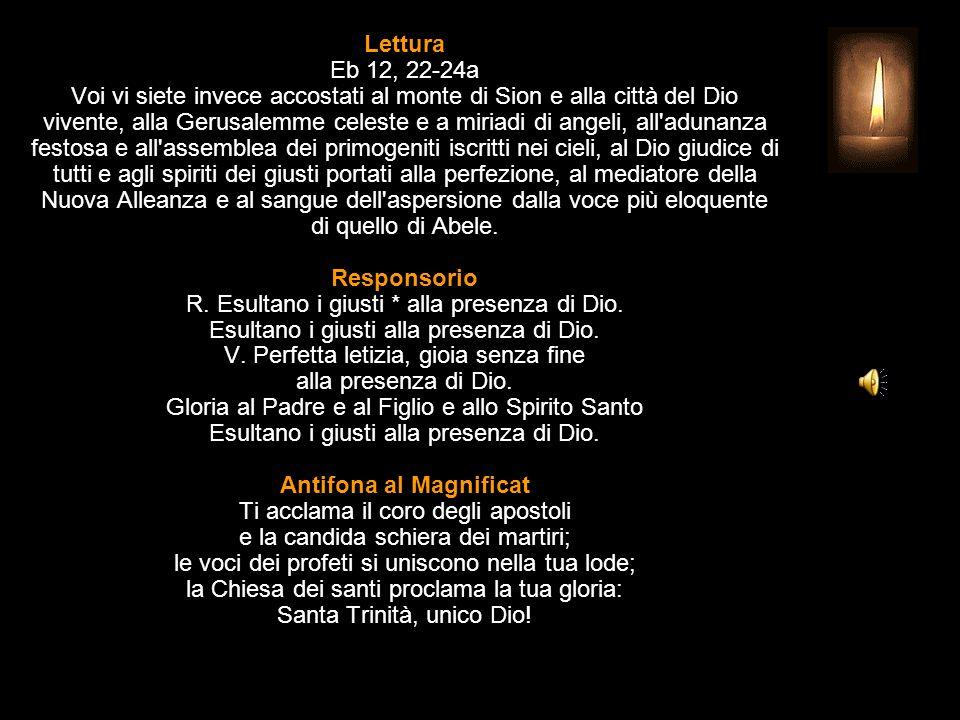 3^ Antifona Un canto nuovo cantano i santi davanti a Dio e all'Agnello: il loro inno risuona sulla terra, alleluia. CANTICO Ap 19, 1-7 Alleluia! Salve