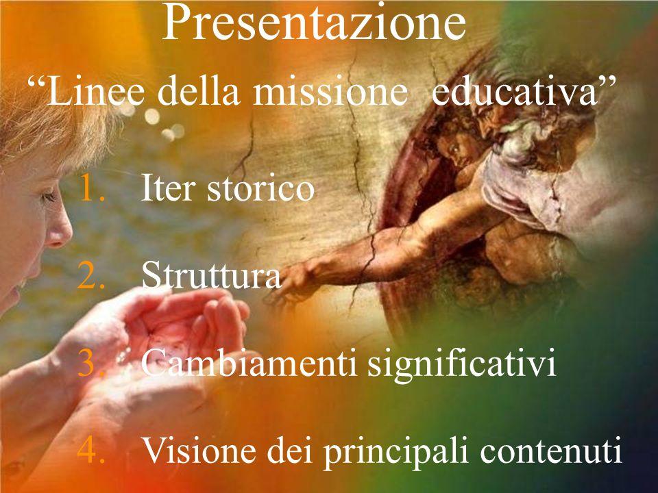 Presentazione Linee della missione educativa 1. Iter storico 2.