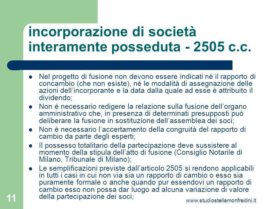 www.studiostellamonfredini.it 11 incorporazione di società interamente posseduta - 2505 c.c.