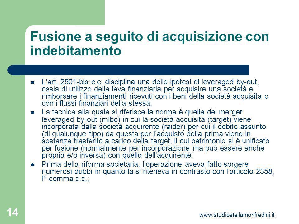 www.studiostellamonfredini.it 14 Fusione a seguito di acquisizione con indebitamento Lart.