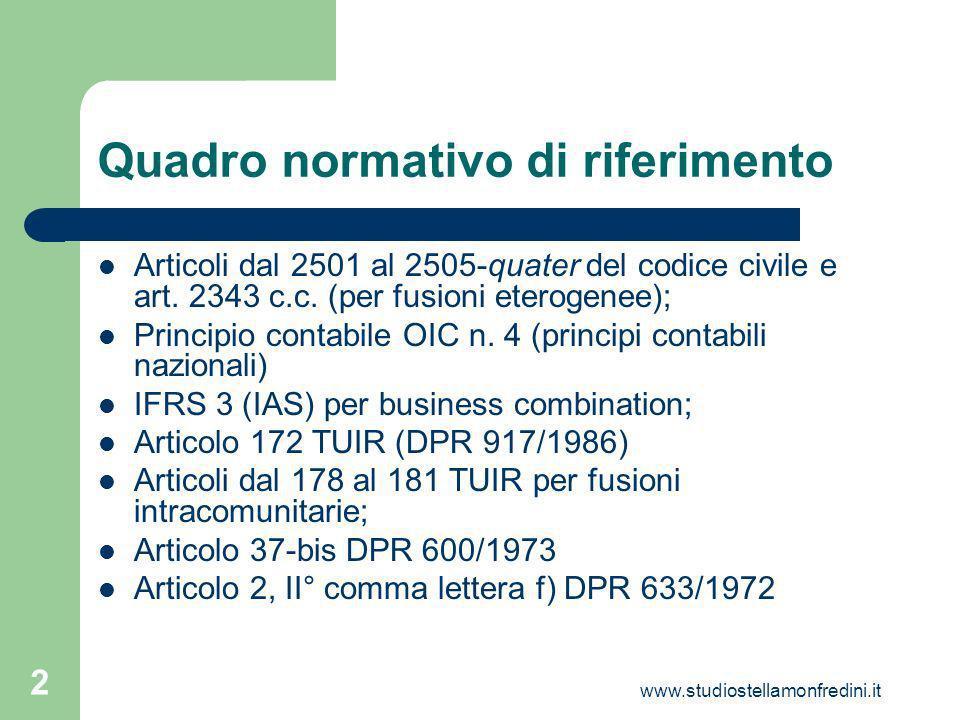www.studiostellamonfredini.it 2 Quadro normativo di riferimento Articoli dal 2501 al 2505-quater del codice civile e art.