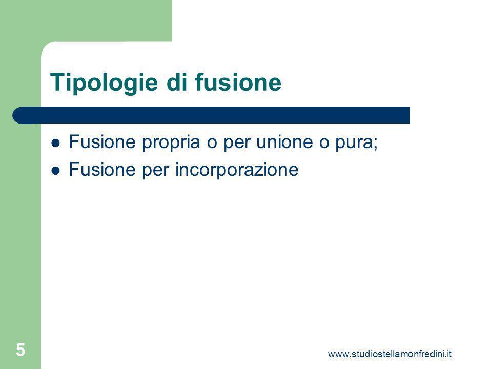 www.studiostellamonfredini.it 5 Tipologie di fusione Fusione propria o per unione o pura; Fusione per incorporazione