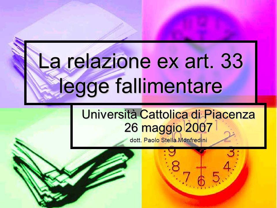 La relazione ex art.33 legge fallimentare Università Cattolica di Piacenza 26 maggio 2007 dott.