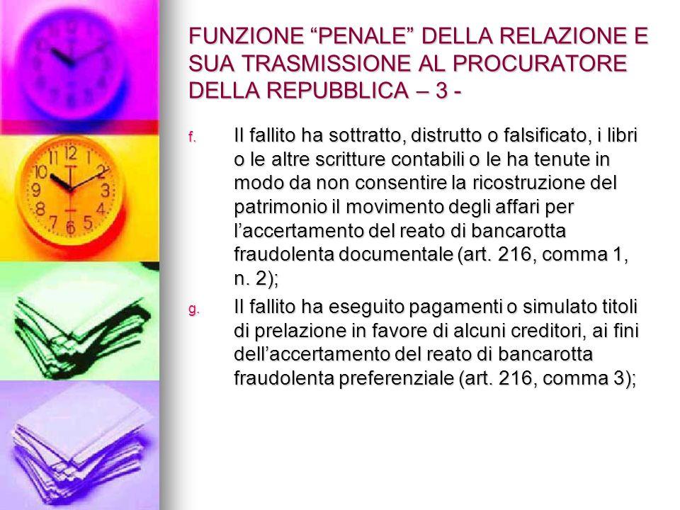 FUNZIONE PENALE DELLA RELAZIONE E SUA TRASMISSIONE AL PROCURATORE DELLA REPUBBLICA – 3 - f.