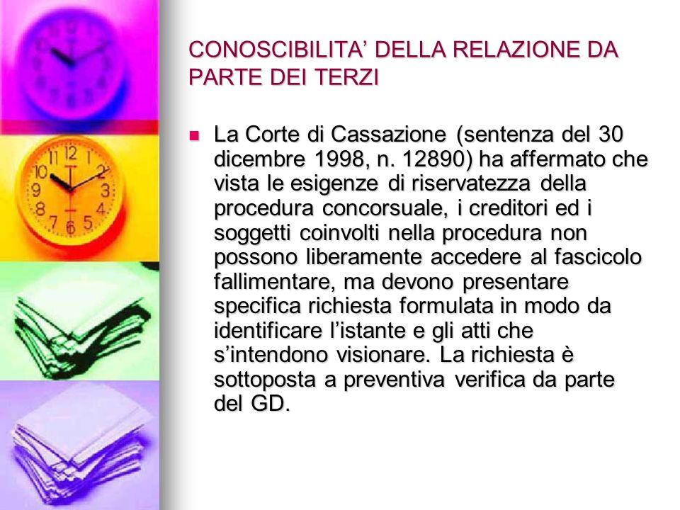 CONOSCIBILITA DELLA RELAZIONE DA PARTE DEI TERZI La Corte di Cassazione (sentenza del 30 dicembre 1998, n.