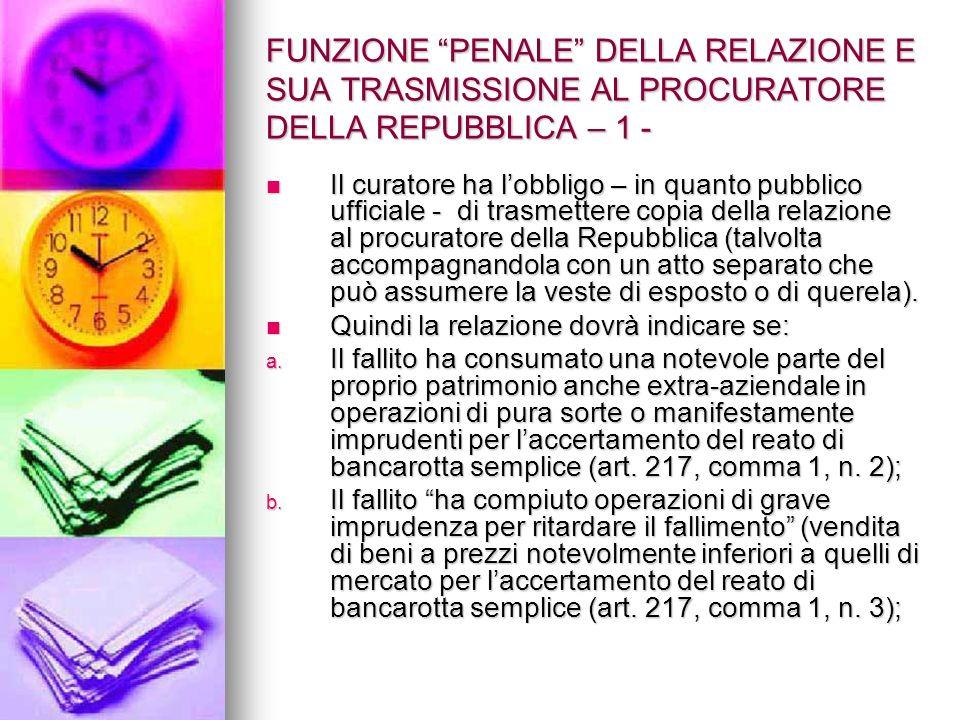 FUNZIONE PENALE DELLA RELAZIONE E SUA TRASMISSIONE AL PROCURATORE DELLA REPUBBLICA – 2 - c.