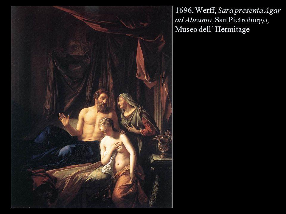 1696, Werff, Sara presenta Agar ad Abramo, San Pietroburgo, Museo dell Hermitage