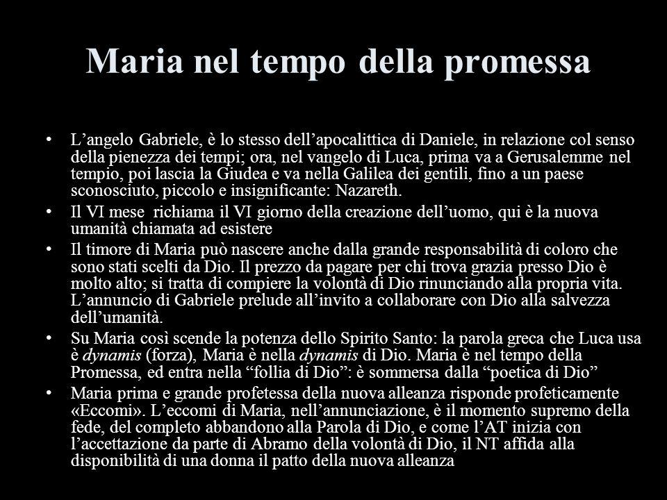Maria nel tempo della promessa Langelo Gabriele, è lo stesso dellapocalittica di Daniele, in relazione col senso della pienezza dei tempi; ora, nel va