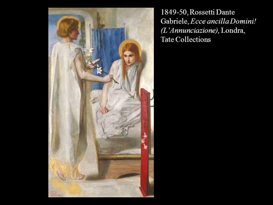 1849-50, Rossetti Dante Gabriele, Ecce ancilla Domini! (LAnnunciazione), Londra, Tate Collections