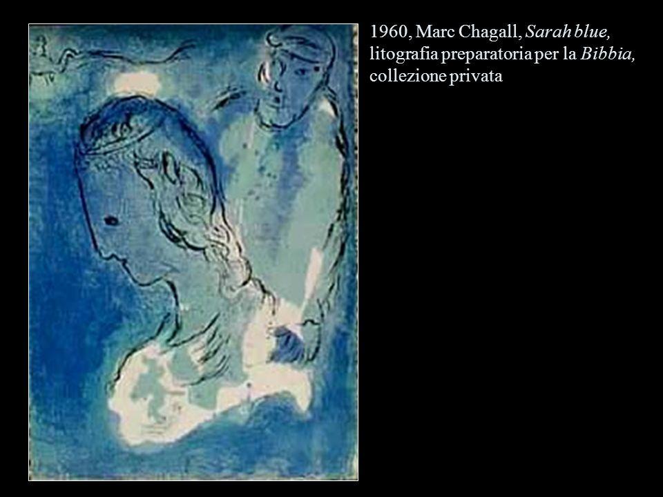 1960, Marc Chagall, Sarah blue, litografia preparatoria per la Bibbia, collezione privata