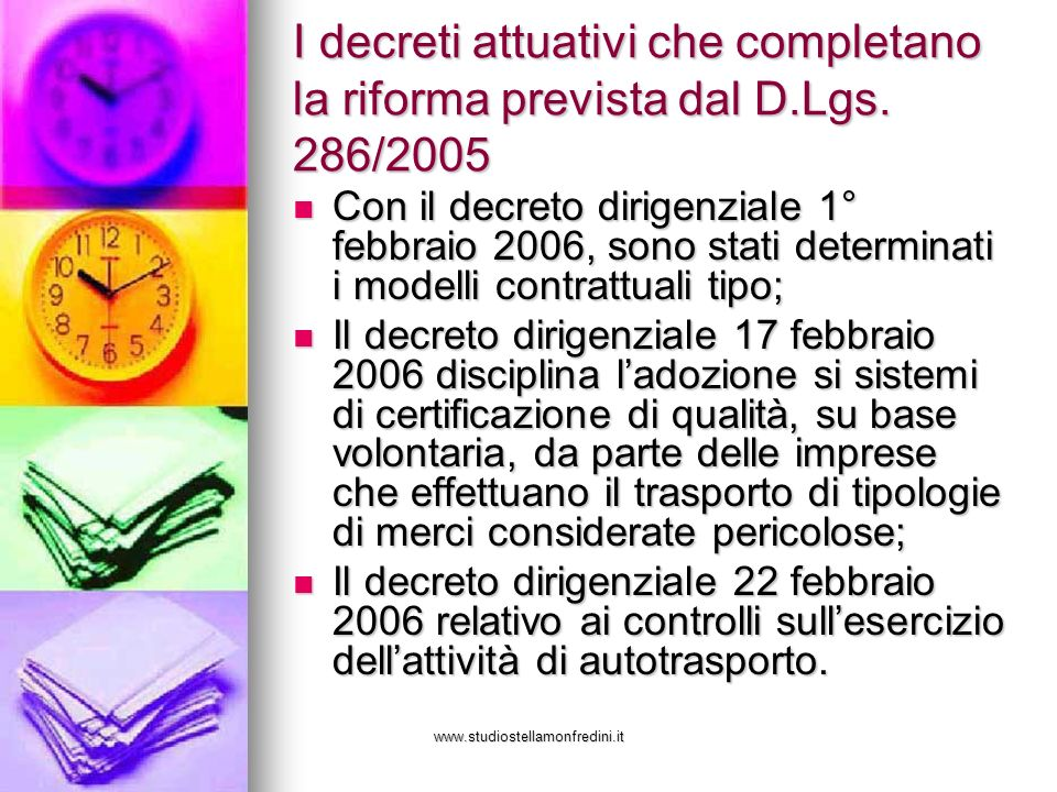 www.studiostellamonfredini.it I decreti attuativi che completano la riforma prevista dal D.Lgs. 286/2005 Con il decreto dirigenziale 1° febbraio 2006,