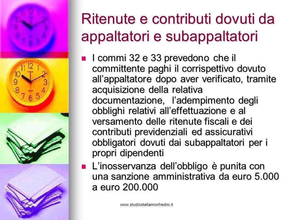 www.studiostellamonfredini.it Ritenute e contributi dovuti da appaltatori e subappaltatori I commi 32 e 33 prevedono che il committente paghi il corri
