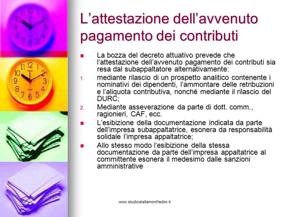 www.studiostellamonfredini.it Lattestazione dellavvenuto pagamento dei contributi La bozza del decreto attuativo prevede che lattestazione dellavvenut
