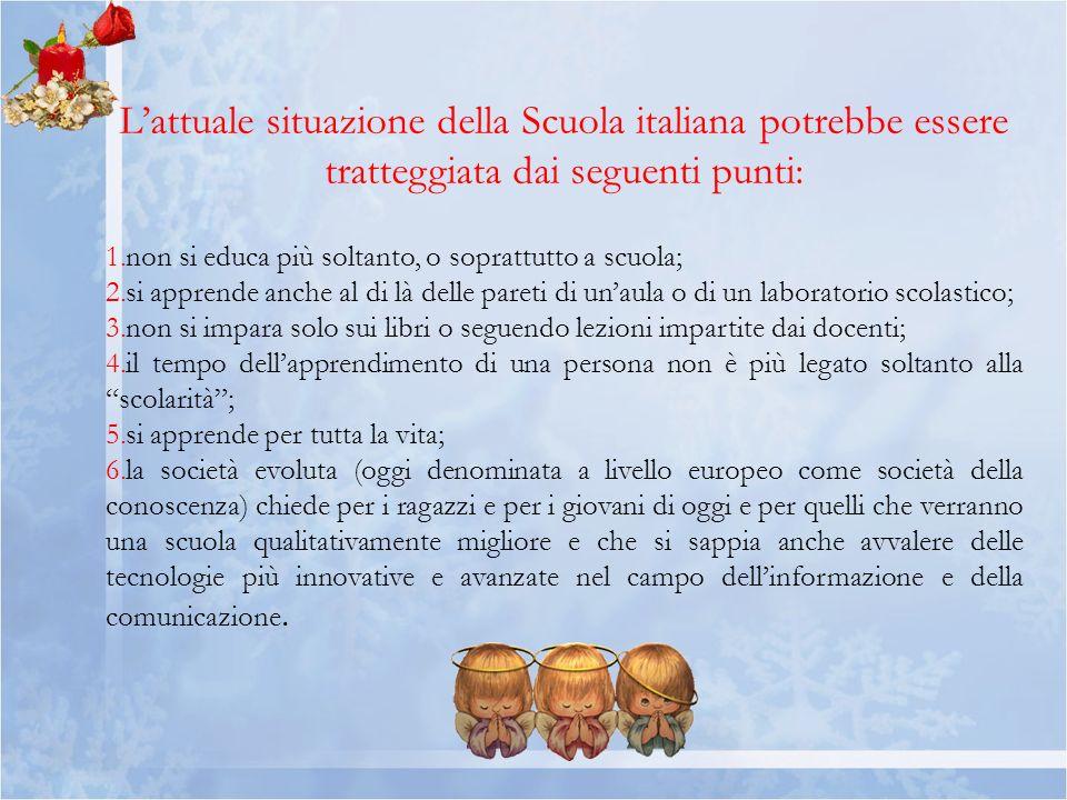 Lattuale situazione della Scuola italiana potrebbe essere tratteggiata dai seguenti punti: 1.non si educa più soltanto, o soprattutto a scuola; 2.si a