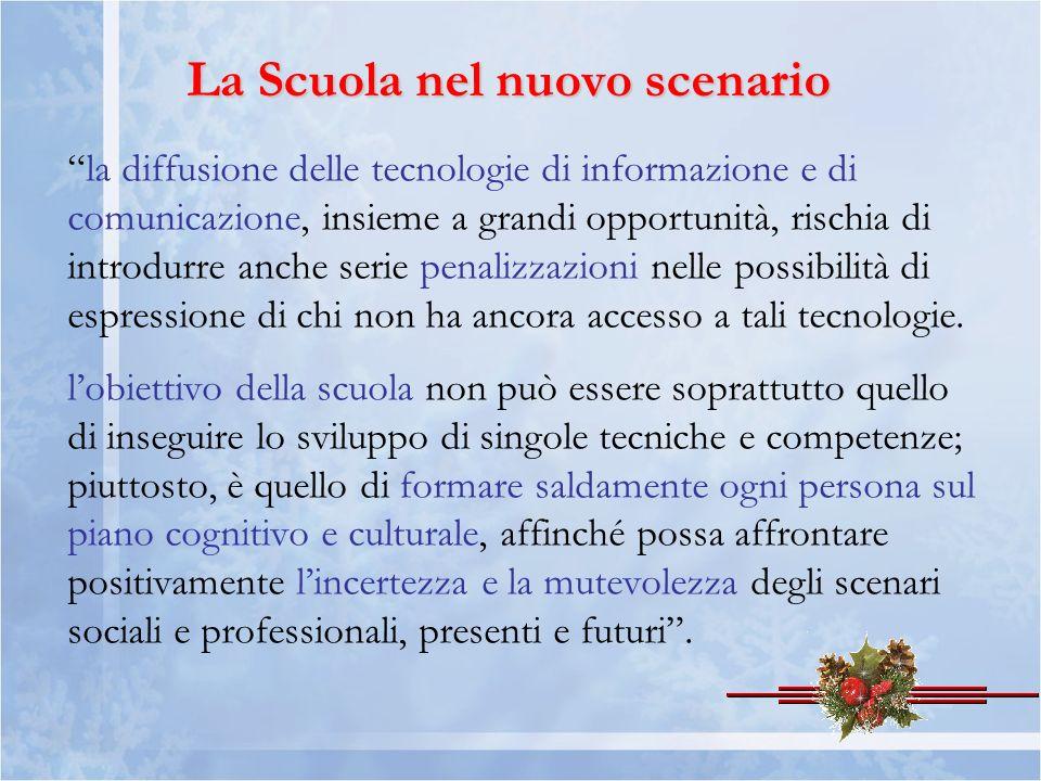 La Scuola nel nuovo scenario la diffusione delle tecnologie di informazione e di comunicazione, insieme a grandi opportunità, rischia di introdurre an