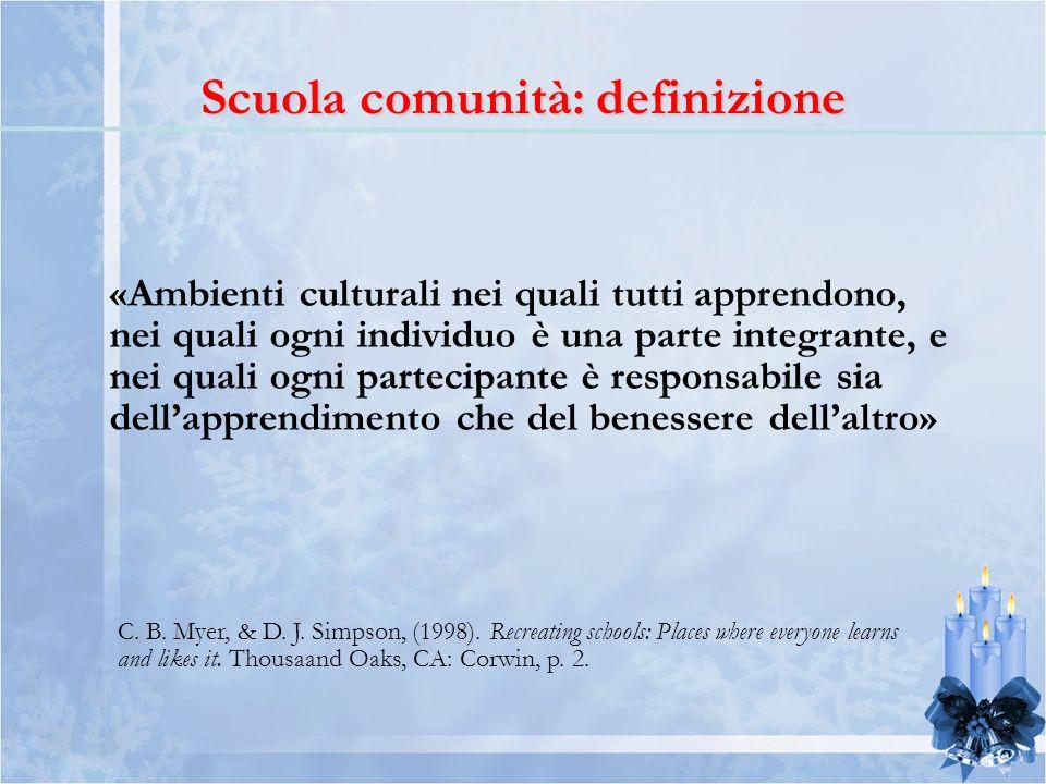 «Ambienti culturali nei quali tutti apprendono, nei quali ogni individuo è una parte integrante, e nei quali ogni partecipante è responsabile sia dell