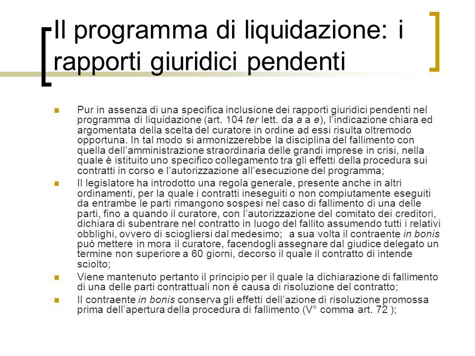 Il programma di liquidazione: i rapporti giuridici pendenti Pur in assenza di una specifica inclusione dei rapporti giuridici pendenti nel programma d
