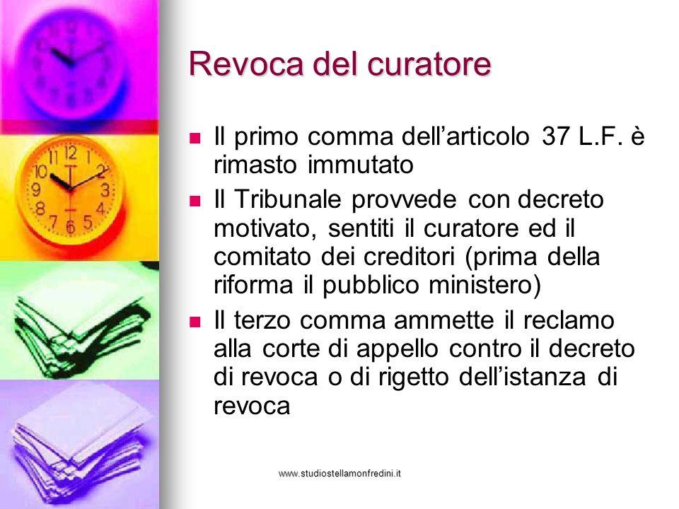 www.studiostellamonfredini.it Revoca del curatore Il primo comma dellarticolo 37 L.F.