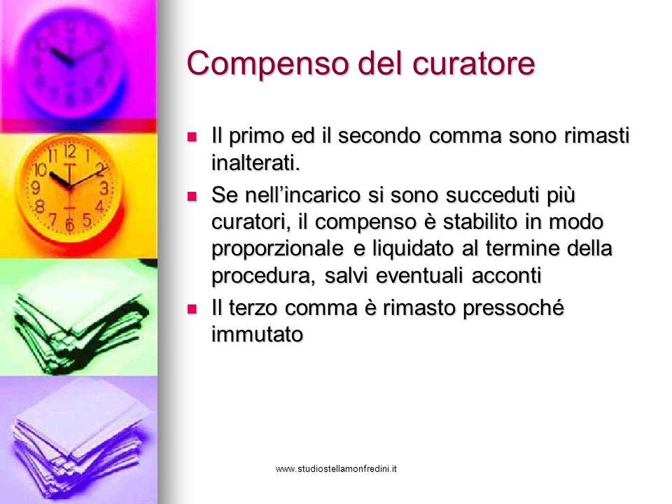www.studiostellamonfredini.it Compenso del curatore Il primo ed il secondo comma sono rimasti inalterati.