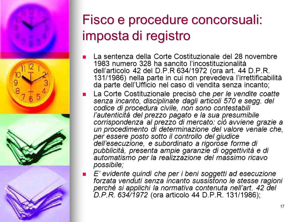 17 Fisco e procedure concorsuali: imposta di registro La sentenza della Corte Costituzionale del 28 novembre 1983 numero 328 ha sancito lincostituzion