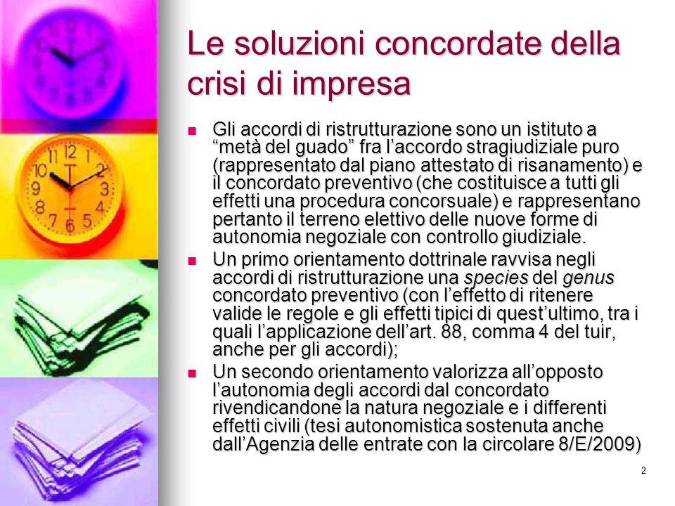 2 Le soluzioni concordate della crisi di impresa Gli accordi di ristrutturazione sono un istituto a metà del guado fra laccordo stragiudiziale puro (r