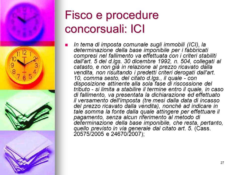 27 Fisco e procedure concorsuali: ICI In tema di imposta comunale sugli immobili (ICI), la determinazione della base imponibile per i fabbricati compr