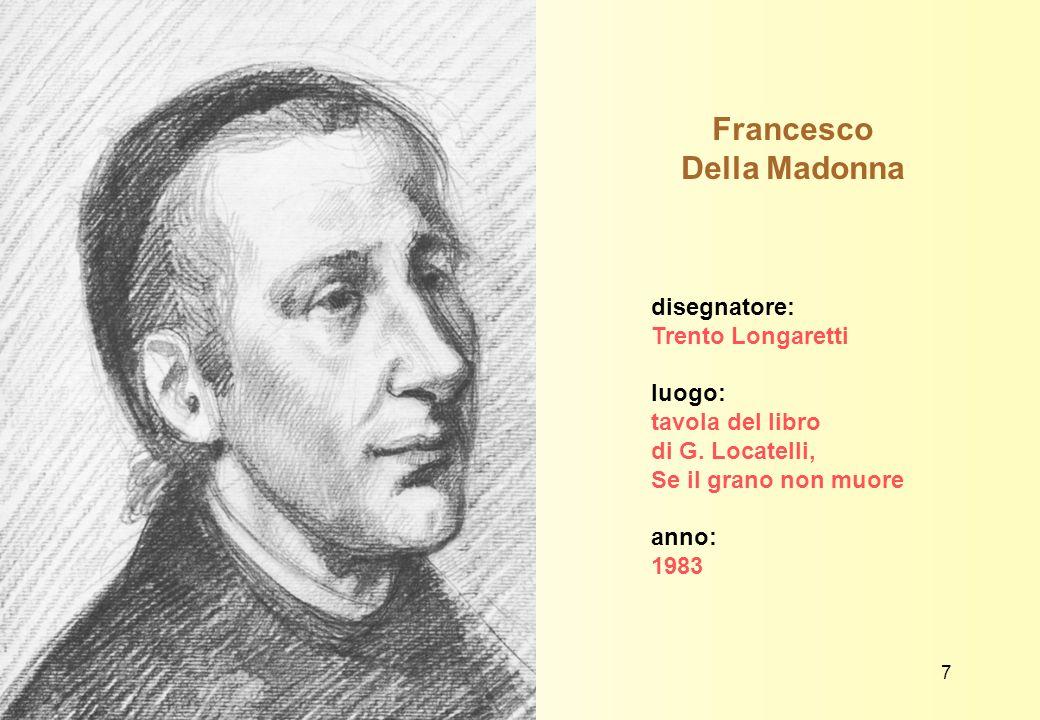 Francesco Della Madonna fondatore disegnatore: Trento Longaretti luogo: tavola del libro di G.