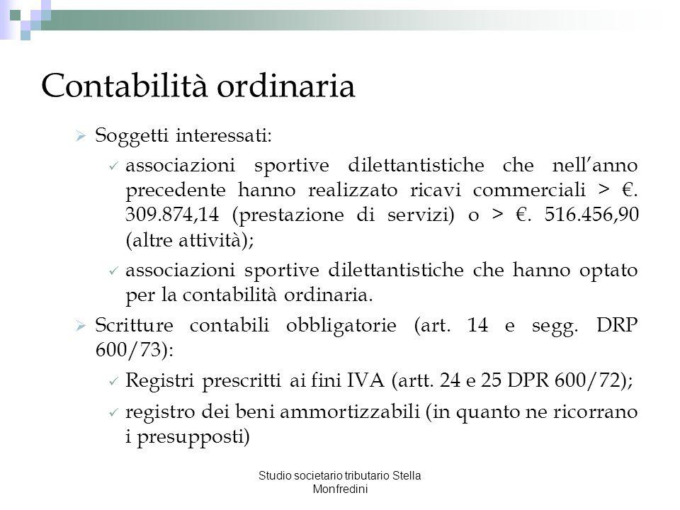 Studio societario tributario Stella Monfredini Contabilità ordinaria Soggetti interessati: associazioni sportive dilettantistiche che nellanno precede
