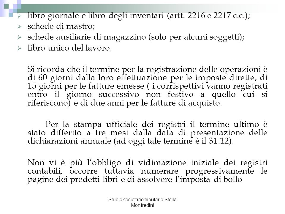 Studio societario tributario Stella Monfredini libro giornale e libro degli inventari (artt. 2216 e 2217 c.c.); schede di mastro; schede ausiliarie di
