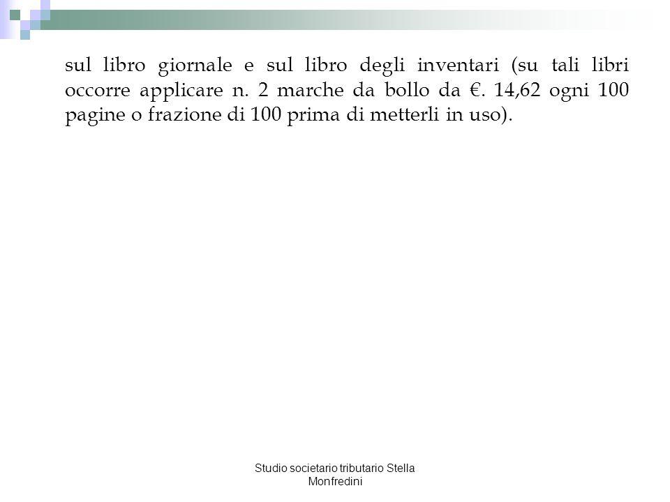 Studio societario tributario Stella Monfredini sul libro giornale e sul libro degli inventari (su tali libri occorre applicare n. 2 marche da bollo da