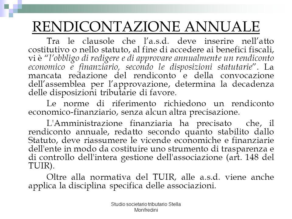 Studio societario tributario Stella Monfredini RENDICONTAZIONE ANNUALE Tra le clausole che la.s.d. deve inserire nellatto costitutivo o nello statuto,