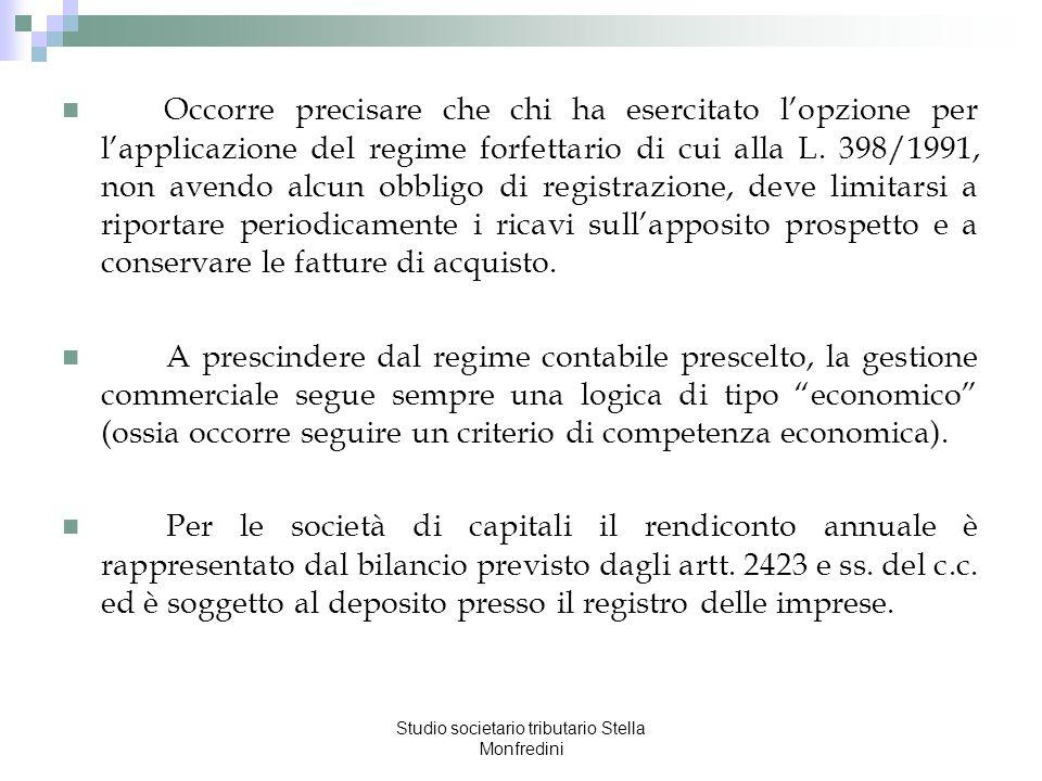 Studio societario tributario Stella Monfredini Occorre precisare che chi ha esercitato lopzione per lapplicazione del regime forfettario di cui alla L