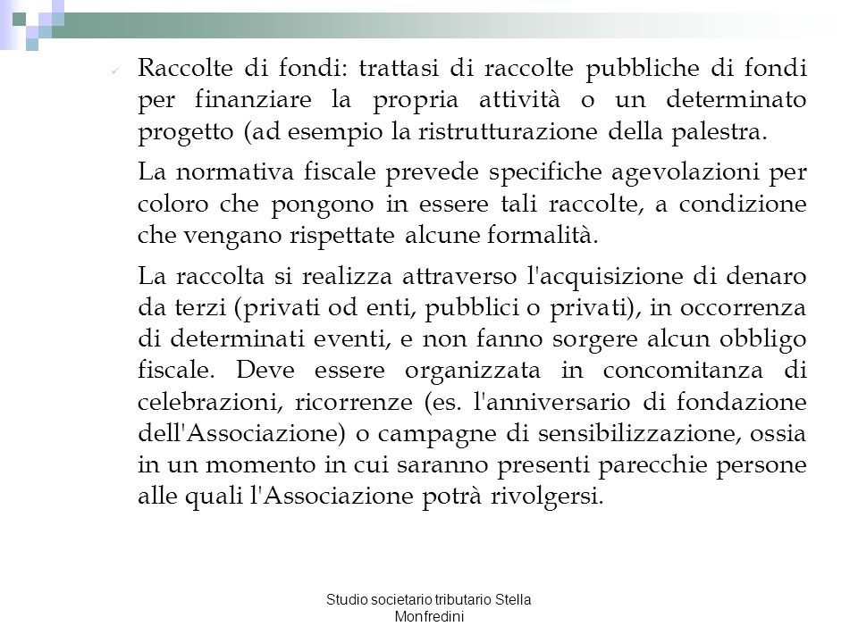Studio societario tributario Stella Monfredini Raccolte di fondi: trattasi di raccolte pubbliche di fondi per finanziare la propria attività o un dete