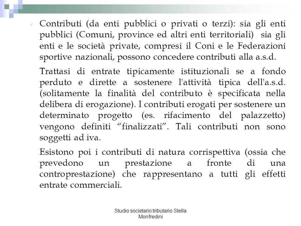 Studio societario tributario Stella Monfredini Contributi (da enti pubblici o privati o terzi): sia gli enti pubblici (Comuni, province ed altri enti