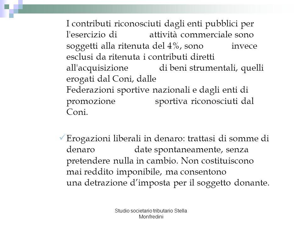 Studio societario tributario Stella Monfredini I contributi riconosciuti dagli enti pubblici per l'esercizio di attività commerciale sono soggetti all