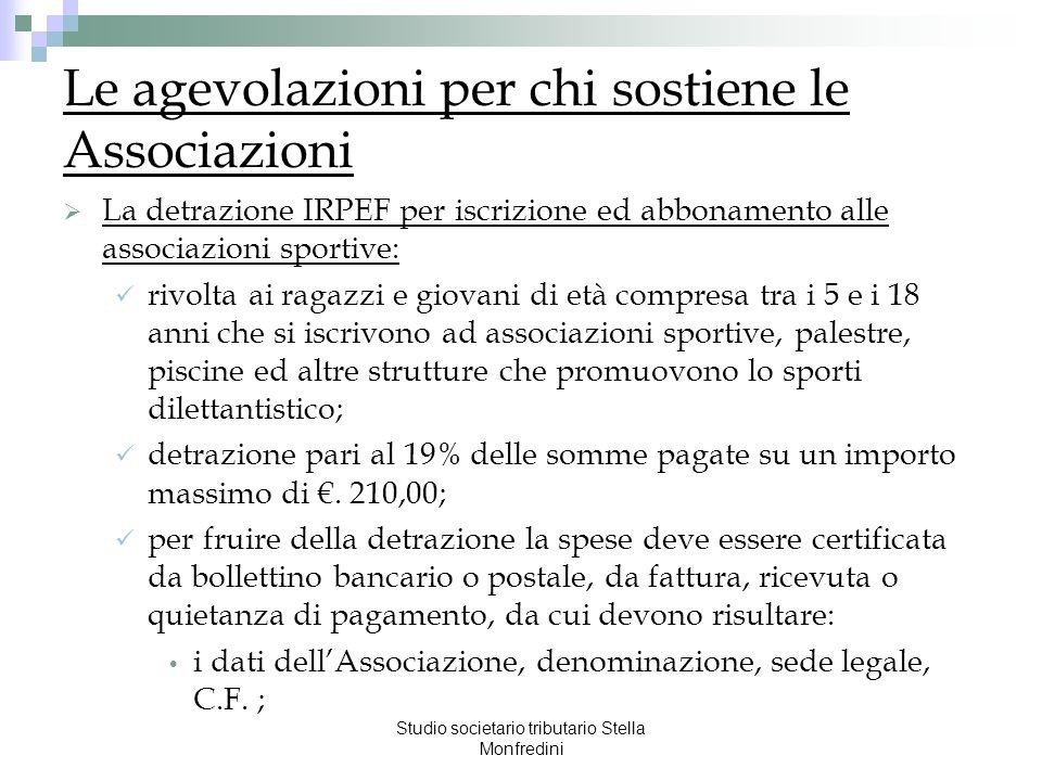 Studio societario tributario Stella Monfredini Le agevolazioni per chi sostiene le Associazioni La detrazione IRPEF per iscrizione ed abbonamento alle