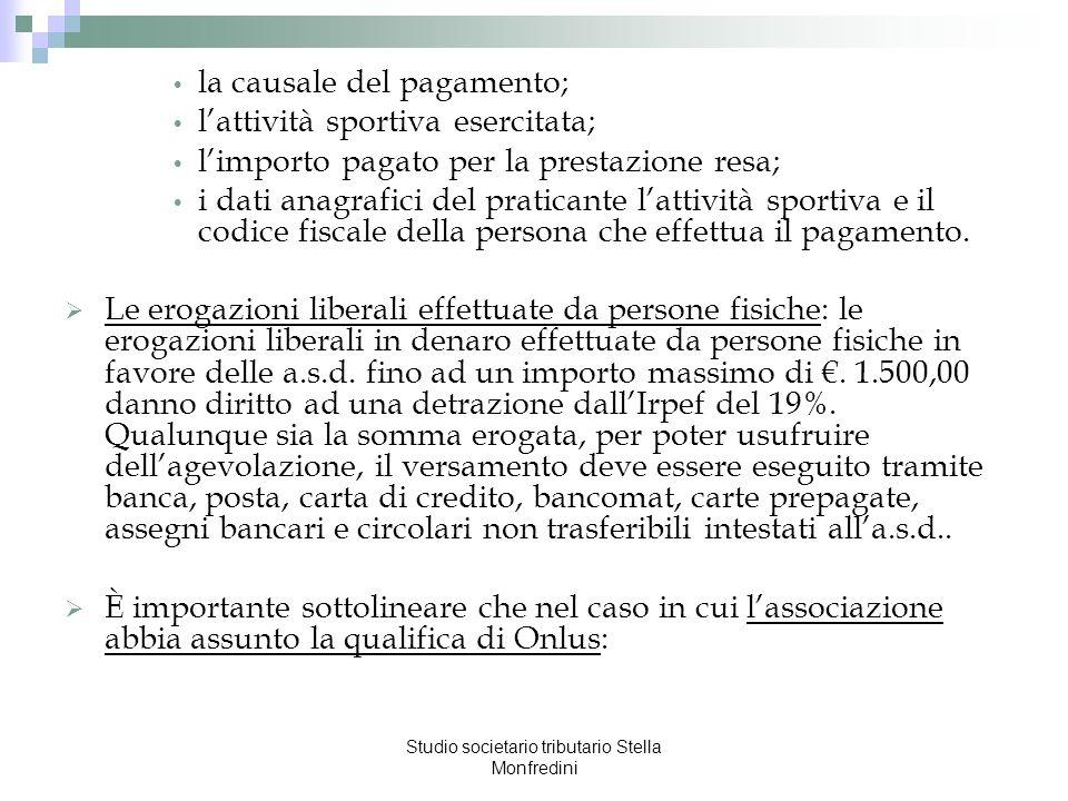 Studio societario tributario Stella Monfredini la causale del pagamento; lattività sportiva esercitata; limporto pagato per la prestazione resa; i dat